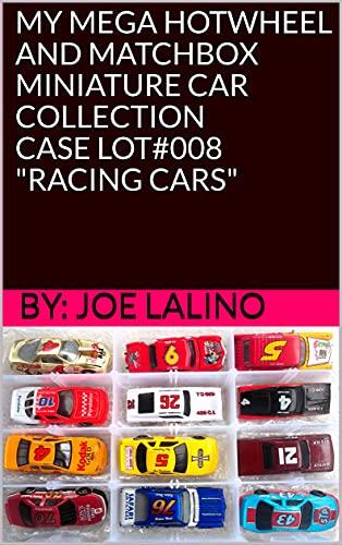 MY MEGA HOTWHEEL AND MATCHBOX MINIATURE CAR COLLECTION - CASE LOT#008 RACING...
