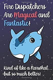 Fire Dispatchers Are Magical And Fantastic Kind Of Like A Narwhal ...: Staff Job Profession Worker Appreciation Day with U...