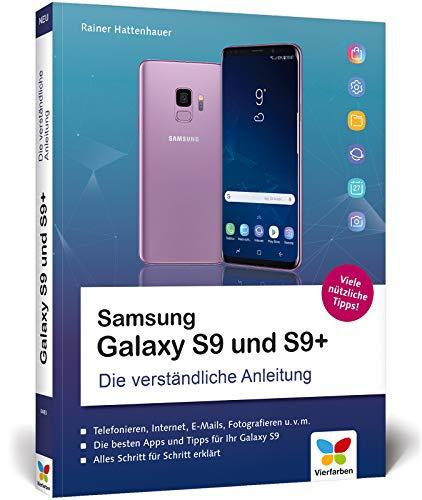 Samsung Galaxy S9 und S9+: Die verständliche Anleitung. Alle Android-Funktionen erklärt. Komplett in Farbe