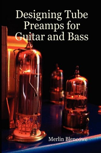 Designing Valve Preamps for Guitar and Bass