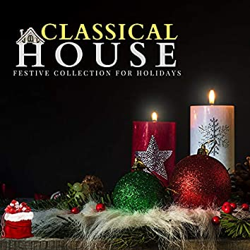 Classical House - Festive Collection For Holidays