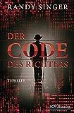 Der Code des Richters: Thriller (Justizthriller) - Randy Singer