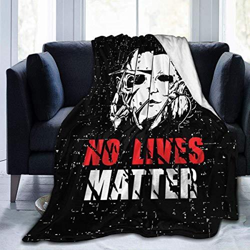No-Lives-Matter-Michael-Myers Manta de lujo difusa manta de franela cálida y acogedora para sofá, viajes, yoga, camping, picnic, cine, hogar, playa, tamaño para guardería, niños, adultos, 127 x 101 cm