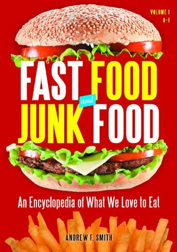 Fast Food and Junk Food [2 volumes]: An Encyclopedia of What We Love to Eat (English Edition)