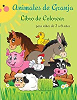 Animales de granja libro de colorear: Para niños de 2 a 6 años. Mi Primer Gran Libro Para Colorear Para Niños Pequeños