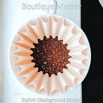 Stylish (Background Music)