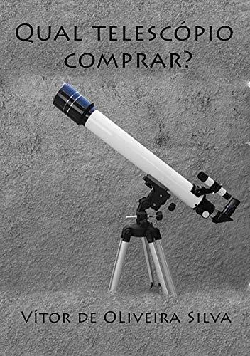 Qual Telescópio Comprar? (Portuguese Edition)