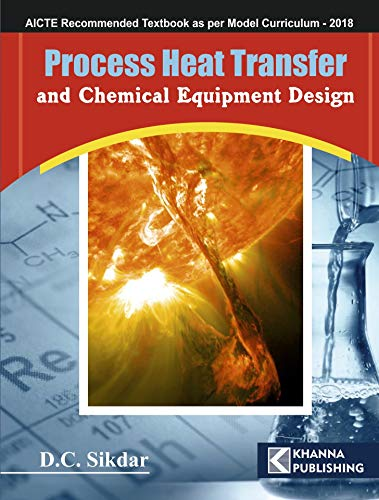 Process Heat Transfer and Chemical Equipments (English Edition)