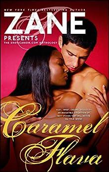 Caramel Flava: The Eroticanoir.com Anthology by [Zane]