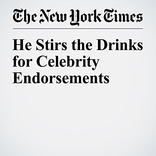 He Stirs the Drinks for Celebrity Endorsements copertina