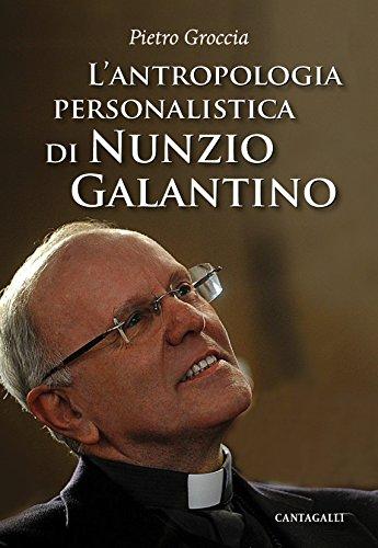 L'antropologia personalistica di Nunzio Galantino (Italian Edition)