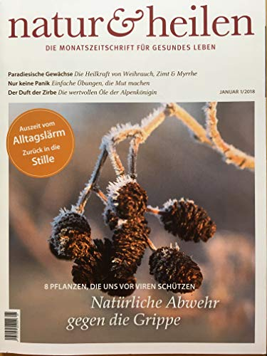 Natur & Heilen 1 2018 Natürliche Abwehr gegen die Grippe Zeitschrift Magazin Einzelheft Heft