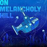 On Melancholy Hill