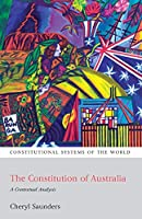 The Constitution of Australia (Constitutional Systems of the World)