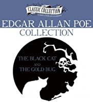 Edgar Allan Poe Collection: The Black Cat and The Gold Bug (Classic Collection (Brilliance Audio))