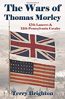 The Wars of Thomas Morley: 17th Lancers & 12th Pennsylvania Cavalry
