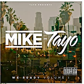 Mike and Tayo: We Ready, Vol. 1