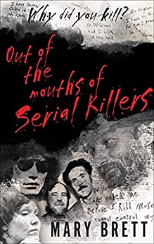 [Mary Brett]のOut of the Mouths of Serial Killers (English Edition)