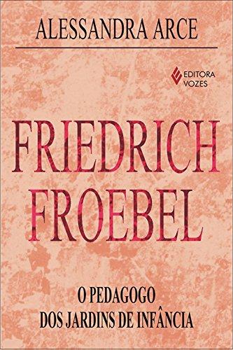 Imagem representativa de Friedrich Froebel: O pedagogo dos jardins de infância