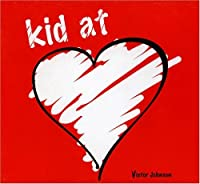 Kid at Heart by Victor Johnson (2005-07-28)