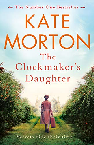 The Clockmaker's Daughter: A Gripping and Heartbreaking Mystery from the Author of The House at Riverton (English Edition)