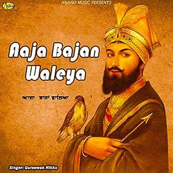 Aaja Bajan Waleya