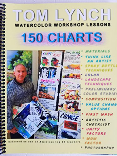 Tom Lynch Watercolor Workshop Lessons (2011): 150 Charts