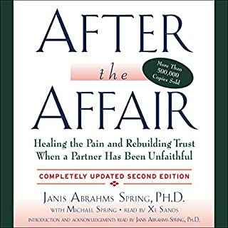 After the Affair, Updated Second Edition                   Written by:                                                                                                                                 Janis A. Spring                               Narrated by:                                                                                                                                 Xe Sands,                                                                                        Janis A. Spring                      Length: 8 hrs and 49 mins     6 ratings     Overall 4.7