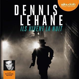 Ils vivent la nuit                    De :                                                                                                                                 Dennis Lehane                               Lu par :                                                                                                                                 Michelangelo Marchese                      Durée : 15 h et 40 min     34 notations     Global 4,4