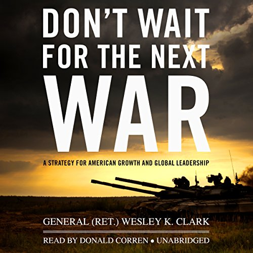 Don't Wait for the Next War audiobook cover art
