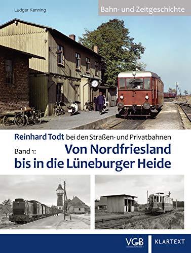 Reinhard Todt bei den Straßen- und Privatbahnen Bd. 1: Von Nordfriesland bis in die Lüneburger Heide