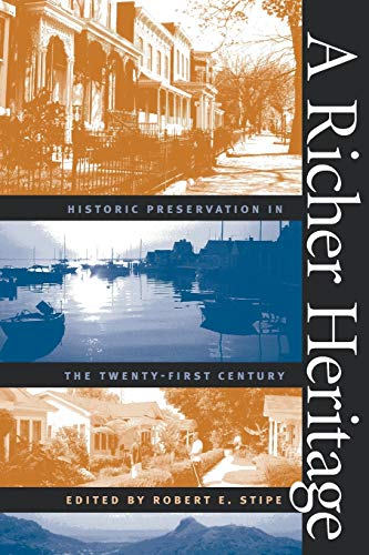 Compare Textbook Prices for A Richer Heritage: Historic Preservation in the Twenty-First Century New edition Edition ISBN 9780807854518 by Robert E. Stipe