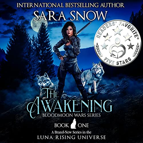 The Awakening: Book 1 of The Bloodmoon Wars Audiobook By Sara Snow cover art