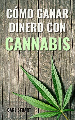 CÓMO GANAR DINERO CON CANNABIS: Descubre las formas legales de ganar dinero con este oro verde y conoce la historia de la marihuana y el auge de negocios emergentes en los que conseguir beneficios ✅