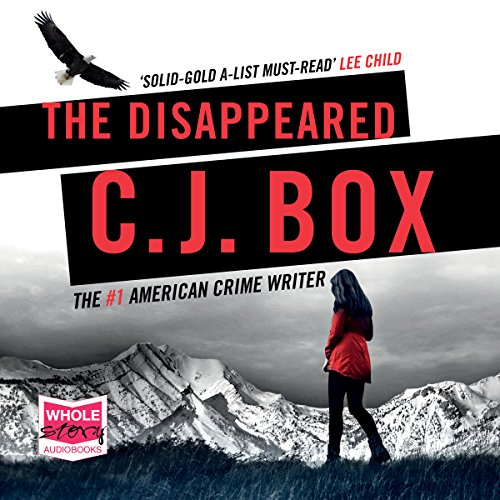 The Disappeared                   By:                                                                                                                                 C. J. Box                               Narrated by:                                                                                                                                 David Chandler                      Length: 11 hrs and 14 mins     16 ratings     Overall 4.8