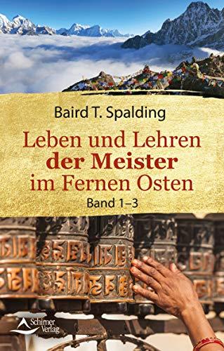 Leben und Lehren der Meister im Fernen Osten: Band 1-3