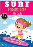 Surf Coloring Book: For Kids Girls & Boys   Kids Coloring Book with 45 Unique Pages to Color on Surfer, Surfing Board, Ocean Wave, Beach Summer, ... lifestyle   Preschool Gift for Relax Camper.