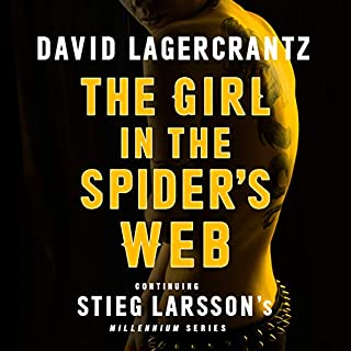 The Girl in the Spider's Web     Continuing Stieg Larsson's Dragon Tattoo Series, Book 4               By:                                                                                                                                 David Lagercrantz,                                                                                        George Goulding - translator                               Narrated by:                                                                                                                                 Saul Reichlin                      Length: 16 hrs and 46 mins     3,468 ratings     Overall 4.0