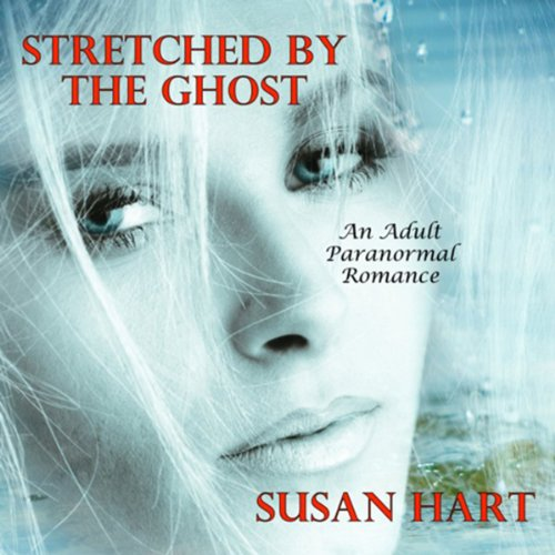 Stretched by the Ghost: A Spicy Romance audiobook cover art