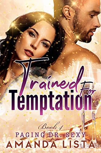Trained for Temptation: A Nurse and Doctor Medical Romance Series (Paging Doctor Sexy Book 4) (English Edition)