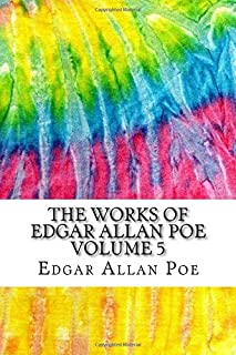 The Works of Edgar Allan Poe Volume 5: Includes MLA Style Citations for Scholarly Secondary Sources, Peer-Reviewed Journal...