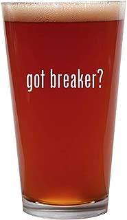 got breaker? - 16oz Beer Pint Glass Cup