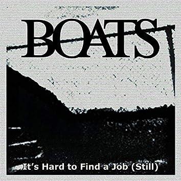 It's Hard to Find a Job (Still)