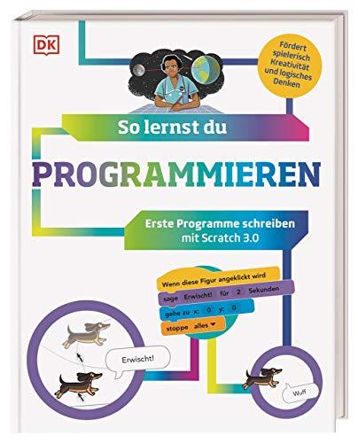So lernst du Programmieren: Erste Programme schreiben mit Scratch 3.0. Fördert spielerisch Kreativität und logisches Denken