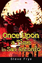 Once Upon a Time in San Antonio