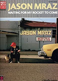 Jason Mraz...Waiting for My Rocket to Come: Guitar Vocal (Play It Like It Is)
