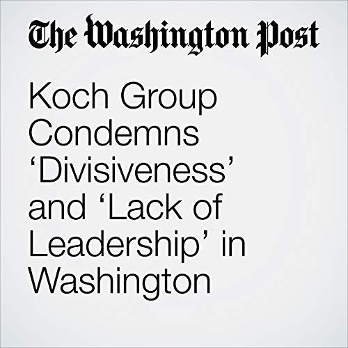 Koch Group Condemns 'Divisiveness' and 'Lack of Leadership' in Washington copertina