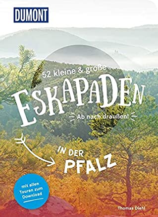 52 kleine und große Eskapaden in der Pfalz Ab nach draußen! Duont Eskapaden by Thomas Diehl