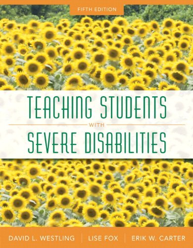 Compare Textbook Prices for Teaching Students with Severe Disabilities, Pearson eText with Loose-Leaf Version -- Access Card Package 5 Edition ISBN 9780133388084 by Westling, David L.,Fox, Lise L.,Carter, Erik W.