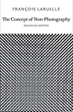 The Concept of Non-Photography (Urbanomic/Sequence Press)